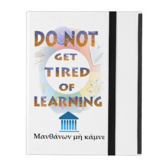 Delphic Maxim DO NOT GET TIRED OF LEARNING iPad Case