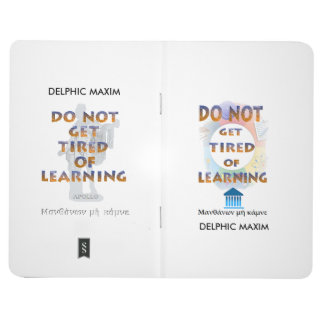 Delphic Maxim DO NOT GET TIRED OF LEARNING Journal