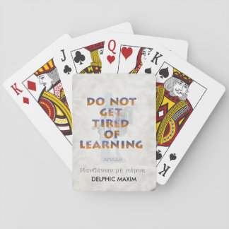 Delphic Maxim DO NOT GET TIRED OF LEARNING Playing Cards