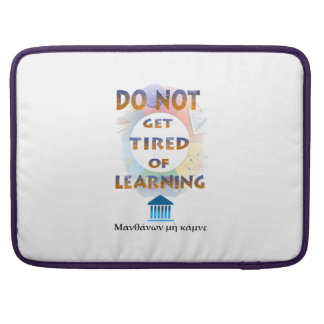 Delphic Maxim DO NOT GET TIRED OF LEARNING Sleeve For MacBook Pro