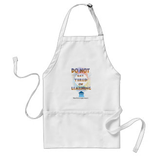 Delphic Maxim DO NOT GET TIRED OF LEARNING Standard Apron