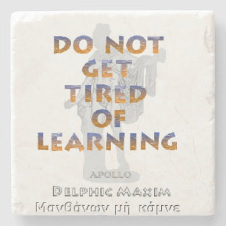 Delphic Maxim DO NOT GET TIRED OF LEARNING Stone Coaster
