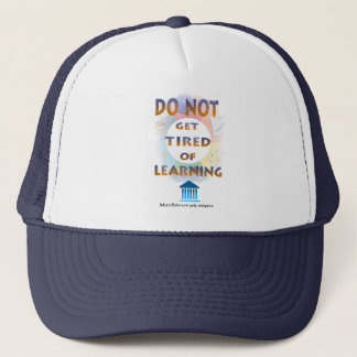 Delphic Maxim DO NOT GET TIRED OF LEARNING Trucker Hat