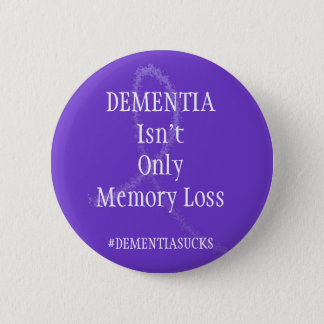 Dementia Isn't Only Memory Loss Button