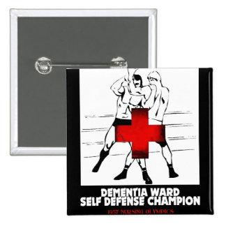 Dementia Ward Self Defense Champion Pins