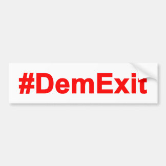#DemExit Anti DNC Bumper Sticker