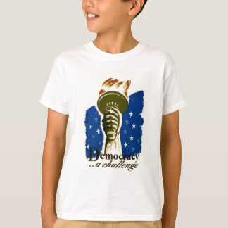 Democracy .. A Challenge - WPA Poster - T-Shirt