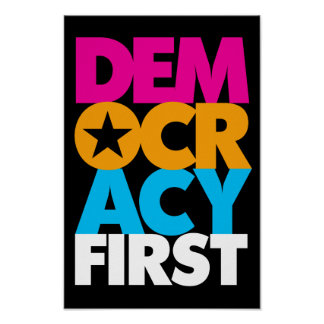 Democracy First Poster