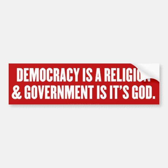 Democracy is a Religion Bumper Sticker