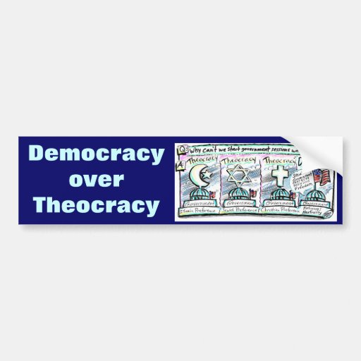 Democracy over Theocracy Bumper Stickers