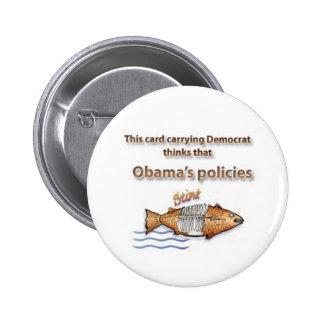 Democrat thinks Obama's policies stink 6 Cm Round Badge