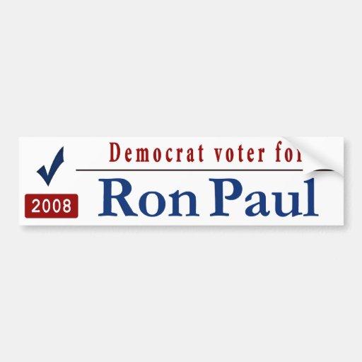 Democrat voter for Ron Paul Bumper Stickers