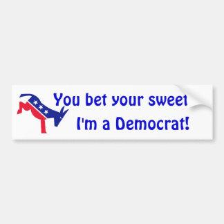Democratic kicking donkey, You bet your sweet, ... Bumper Sticker