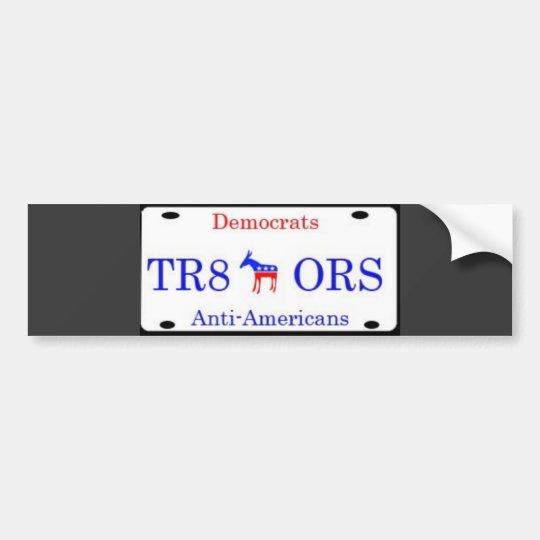 Democrats are Tra8ors!!! Bumper Sticker