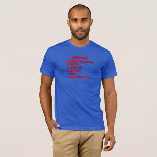 Democrat's Campaign Strategy - MBL-1 T-Shirt