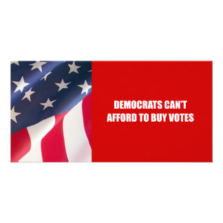 Democrats can t afford to buy votes photo greeting card