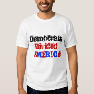 Democrats, Divided, A, M, E, R, I, C, A Shirt