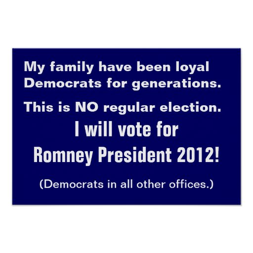 Democrats for generations, but voting Romney 2012 Print