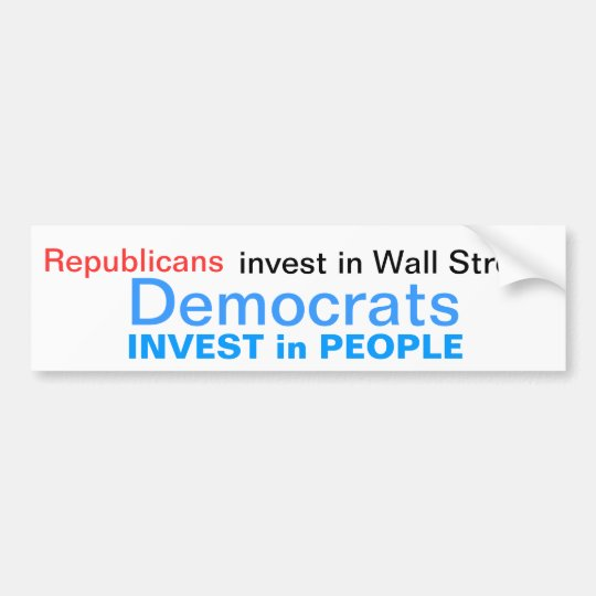 Democrats invest in People Bumper Sticker