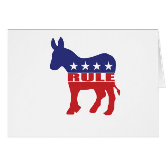 Democrats Rule Greeting Card