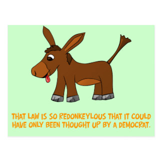 Democrats think up ridiculous laws postcard