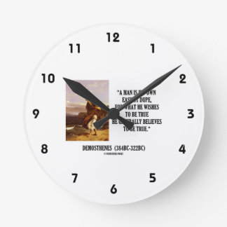 Demosthenes Own Easiest Dupe Wishes To Be True Wallclock