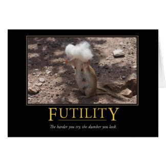 Demotivational Card: Futility Greeting Card