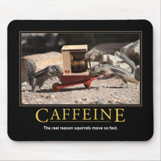 Demotivational Mousepad: Caffeine Mouse Pad