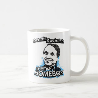 Dennis Kucinich is my homeboy Basic White Mug