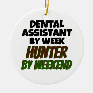 Dental Assistant by Day Hunter by Weekend Christmas Ornament