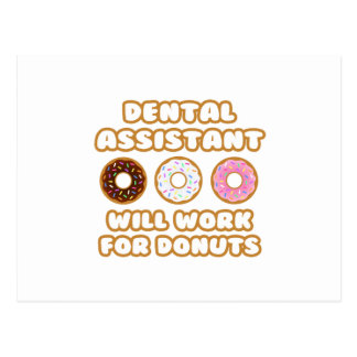 Dental Assistant .. Will Work For Donuts Post Card