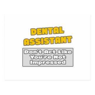 Dental Assistant .. You're Impressed Post Cards