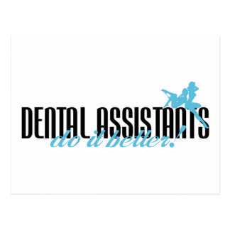 Dental Assistants Do It Better! Postcard
