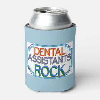 Dental Assistants Rock Can Cooler
