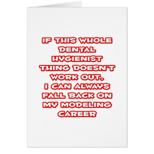 Dental Hygienist Humour  Modelling Career Card