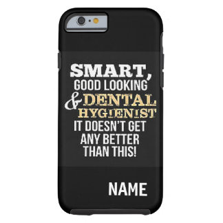 """Dental Hygienist"" IPHONE 6/6S TOUGH CASE"