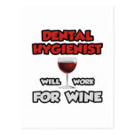 Dental Hygienist ... Will Work For Wine Post Card