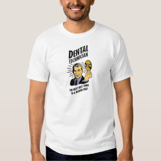 Dental Tech is the Next Best Thing Shirts