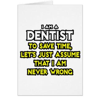 Dentist...Assume I Am Never Wrong Card