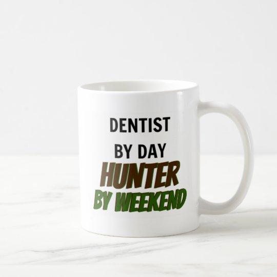 Dentist by Day Hunter by Weekend Coffee Mug