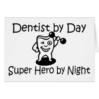 Dentist By Day Super Hero By Night Card