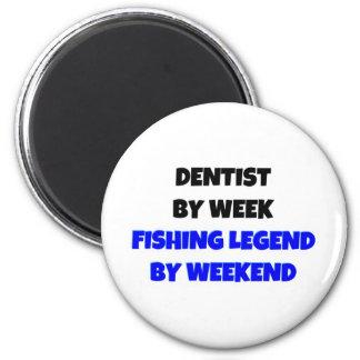 Dentist by Week Fishing Legend By Weekend Magnet