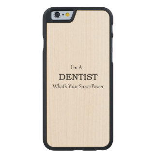 DENTIST CARVED MAPLE iPhone 6 CASE