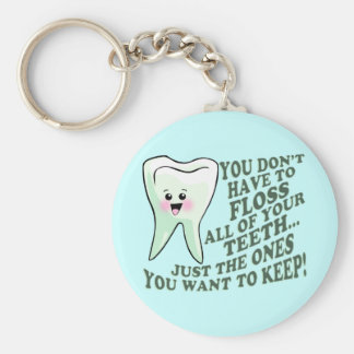 Dentist Dental Hygienist Humor Key Ring
