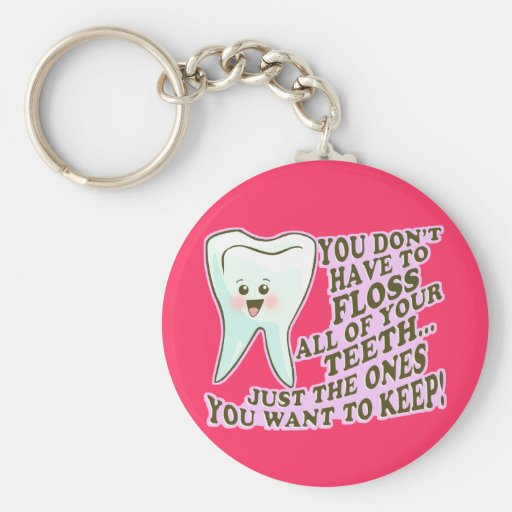 Dentist Dental Hygienist Periodontist Key Chains