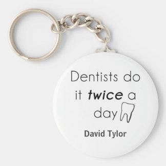 Dentist Do it! Key Chain