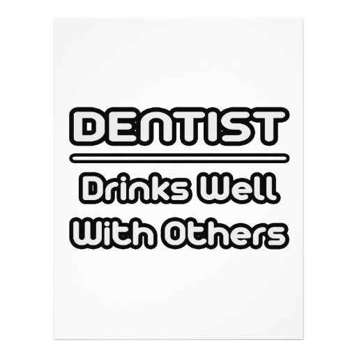 Dentist...Drinks Well With Others Full Color Flyer