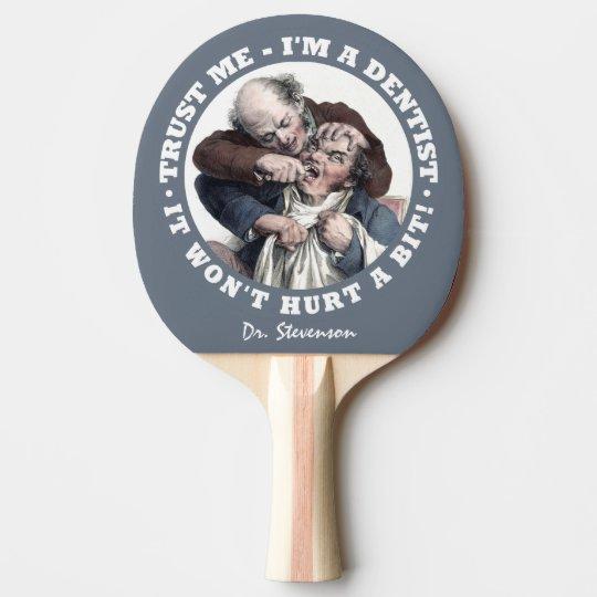 DENTIST humour custom name ping pong paddle