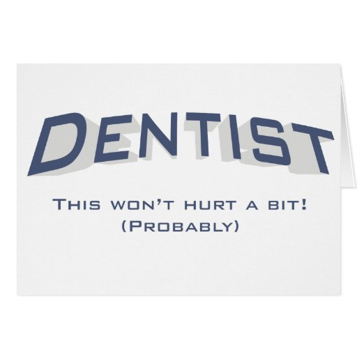 Dentist / Hurt Greeting Card