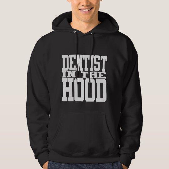 Dentist in the Hood Hoody